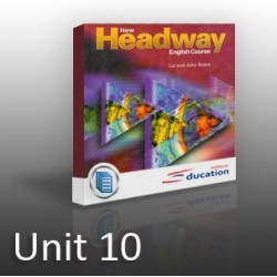 New Headway - Elementary - Unit 10
